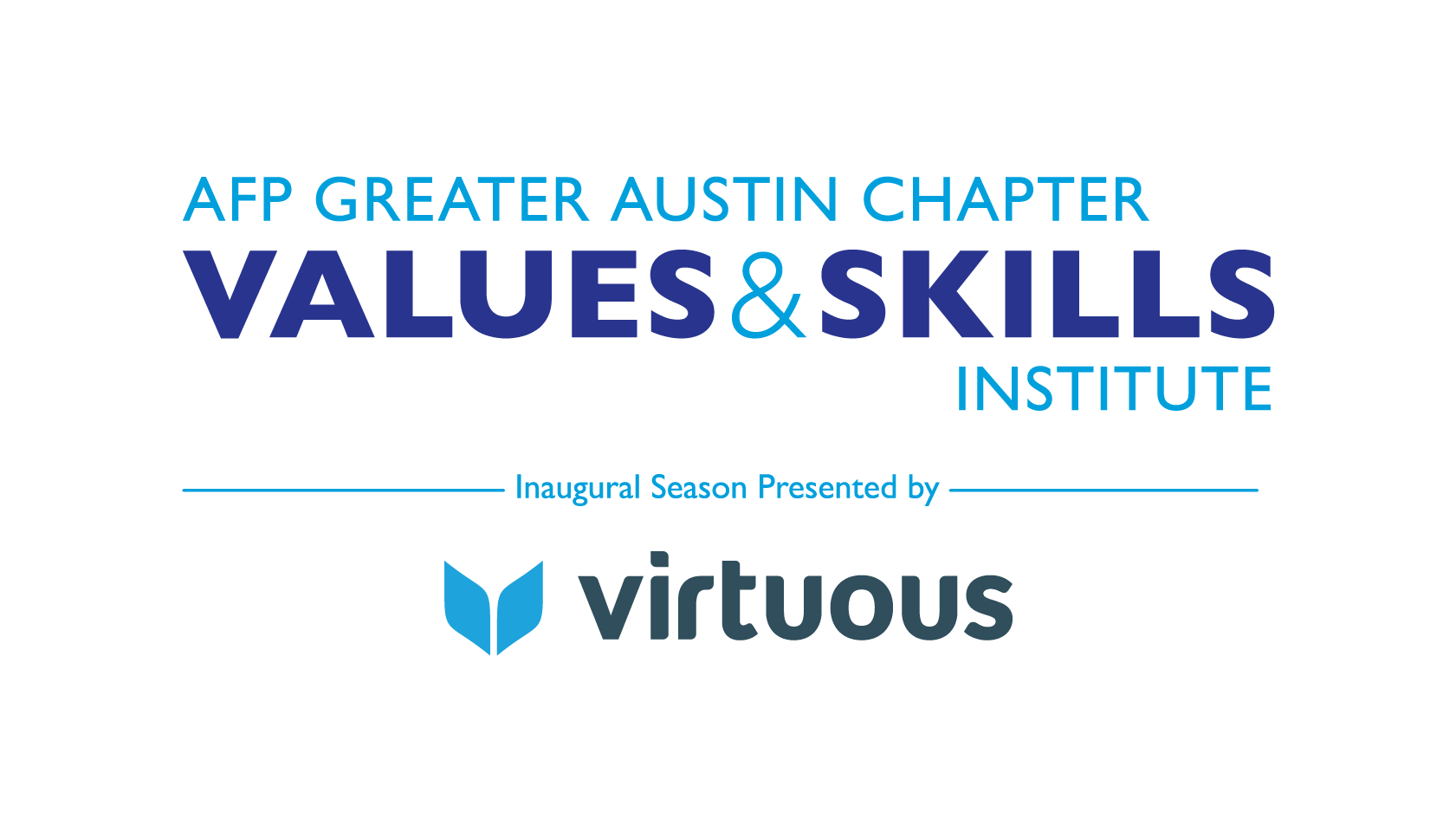 Image is a logo that reads AFP Greater Austin Values and Skills Institute, Inaugural season presented by virtuous